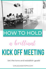hold a brilliant kick off meeting