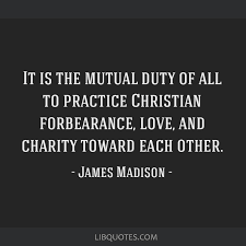 it is the mutual duty of all to practice christian forbearance