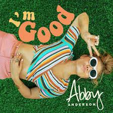 Abby Anderson - I'm Good (2018, CD) | Discogs