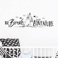 Be Brave Seek Adventure Wander And Explore Wall Art Decals Nursery Decor Mountains Clouds Vinyl Art Sticker Kids Room Decoration Wall Stickers Aliexpress