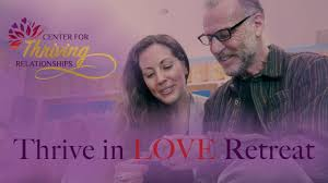 thrive in love retreat center for thriving relationships