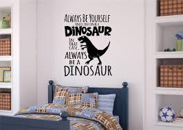 Always Be A Dinosaur Vinyl Decal Wall Sticker Lettering Boys Kids Room Decor