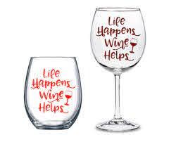 Life Happens Wine Helps 3 Vinyl Decal Wine Glass Cup Coffee Cup Tumbler Ebay