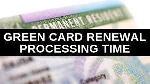 green card renewal processing time