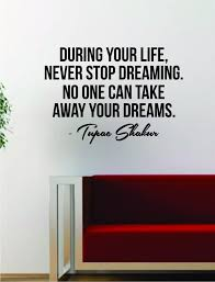 Tupac Shakur Never Stop Dreaming V2 Quote Wall Decal Sticker Room Deco Boop Decals