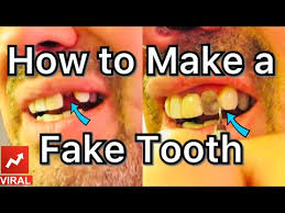 how to make a fake tooth at home you