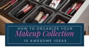 10 awesome makeup organization ideas