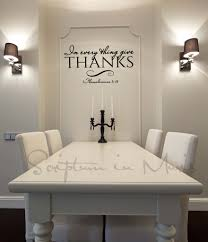 In Every Thing Give Thanks Dining Room Or Kitchen Vinyl Decal Christian Wall Decal Bible Verse Quote Thanksgiving Quote Decor Kitchen Vinyl Home Home Decor