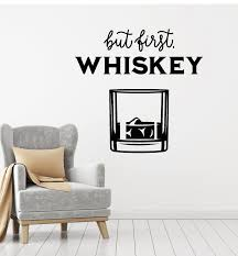 Vinyl Wall Decal Whiskey Drinking Collection Alcohol Bar Pub Phrase St Wallstickers4you