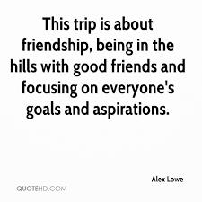 alex lowe friendship quotes quotehd