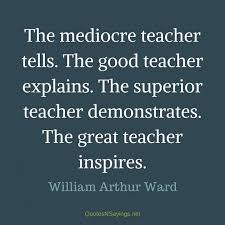 Image result for great teacher inspires quote