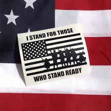 I Stand For Those Who Stand Ready American Flag Vinyl Decal Car Window Decal Decal For Yeti Tumbler Decal Sticker National Anthem Tumbler Decal Vinyl Decals Window Decals