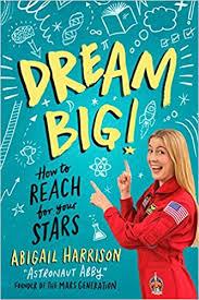 Dream Big!: How to Reach for Your Stars: Harrison, Abigail: 9780593116753:  Amazon.com: Books