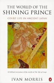 The World of the Shining Prince: Court Life in Ancient Japan by Ivan Morris  - Penguin Books Ltd - ISBN 10 0140263527 - ISBN 13 0140263527 -…, 2020