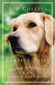Service Tails: More Stories of Man's Best Hero - Kindle edition by Collins,  Ace. Religion & Spirituality Kindle eBooks @ Amazon.com.