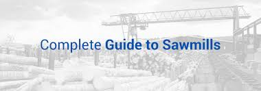 plete guide to sawmills what is a