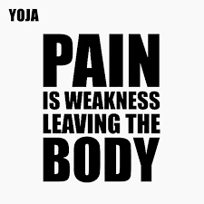 Yoja 45cm 52cm Pain Is Weakness Leaving The Body Pvc Fitness Quote Wall Sticker W1 870 Wall Stickers Aliexpress