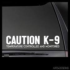 Amazon Com Cliffbennett Caution K 9 Temperature Controlled And Monitored Decal Car Truck Window Will Stick To Most Clean Smooth Surfaces Home Kitchen