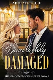 Devilishly Damaged: A Contemporary Dark Bully Romance (The Shadowed Souls  Series Book 1) - Kindle edition by Cole, Abigail. Literature & Fiction  Kindle eBooks @ Amazon.com.
