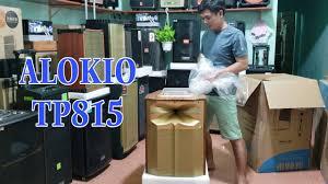 Loa kéo ALOKIO TP815 giá 4tr900k khui thùng review chi tiết
