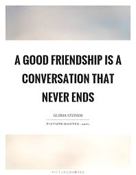 a good friendship is a conversation that never ends picture quotes