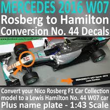 Rosberg To Hamilton W07 2016 Grand Prix Decals 1 43 Scale Facebook