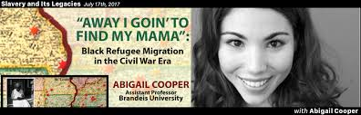 Slavery and Its Legacies Featuring Abigail Cooper on Black Refugee  Migration in The Civil War Era