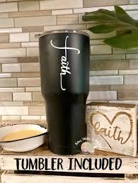 Faith Tumbler Christian Gift Idea Tumbler Cup Like A Yeti Etsy Cup Decal Tumbler Tumbler Cups