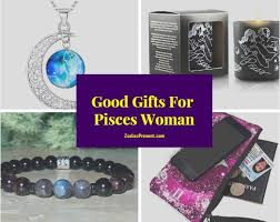 good gifts for pisces woman zodiac