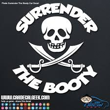 Pirates Surrender The Booty Car Window Decal Sticker Graphic