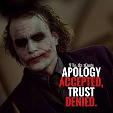 apology and trust quote joker joker quotes joker joker qoutes