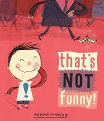 That's Not Funny!: Adrian Johnson: Bloomsbury USA Childrens