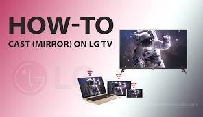 how to cast on lg tvs with and without