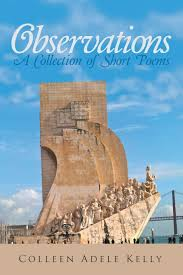 Observations: A Collection of Short Poems: Kelly, Colleen Adele:  9781483414836: Amazon.com: Books