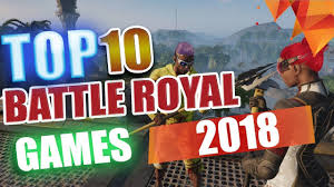 top 10 battle royale games in 2018 pc