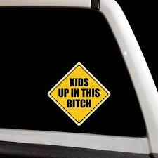 Kids Up In This Bitch Window Sticker Funny Car Truck Mom Humor Family Decal 1 99 Picclick