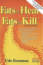 Fats That Heal, Fats That Kill: The Complete Guide to Fats, Oils,  Cholesterol and Human Health: Udo Erasmus: 9780920470381: Amazon.com: Books