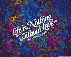life nothing without love ultra hd