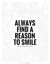 always a reason to smile picture quotes