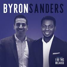 Episode 25 - Byron Sanders — I Do This Because