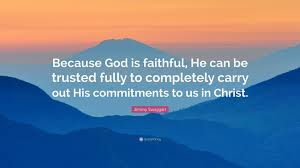 """jimmy swaggart quote """"because god is faithful he can be trusted"""
