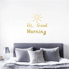 Hi Good Morning Wall Sticker For Living Room Home Decoration Bedroom Home Decal Wall Art Wallpaper Wall Stickers Aliexpress