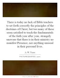 there is today no lack of bible teachers to set forth correctly