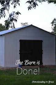 Ding Dong The Barn Is Done Homesteading On Grace