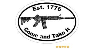 Amazon Com Ion Graphics Come And Take It Est 1776 Ar 15 Vinyl Window Decal Ar 15 Bumper Sticker 2nd Amendment Decal Made In The Usa Size 4 7 X 3 3 Automotive
