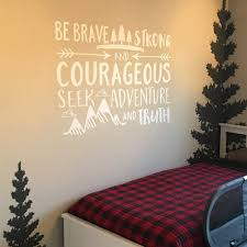 Be Brave Strong And Courageous Seek Adventure And Truth Etsy