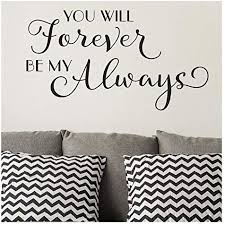 Amazon Com Evelyndavid You Will Forever Be My Always Vinyl Wall Decor Lettering Wall Decal 16 5 H X 30 W Home Kitchen