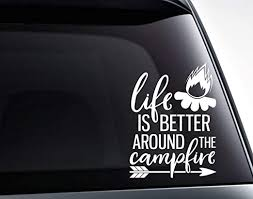 Amazon Com Tamengi Life Is Better Around The Campfire Pvc Decal Sticker Car Decal Car Sticker Laptop Decal Laptop Sticker 15inch Home Kitchen
