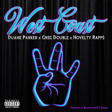 West Coast (feat. Greg Double & Novelty Rapps) by Duane Parker - DistroKid