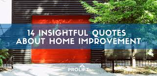 prolift garage door inspiring quotes about home improvement